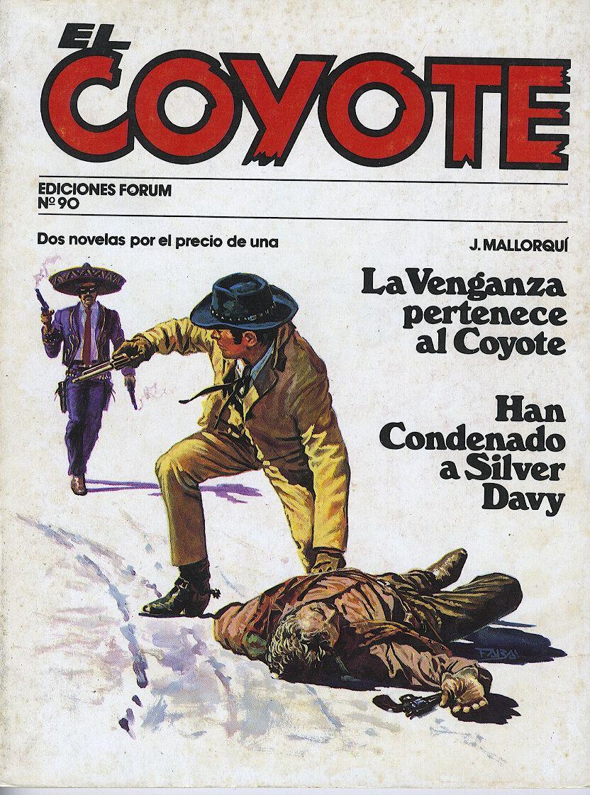 La Venganza pertenece al Coyote; Han condenado a Silver Davy. Ed. Forum, 1983 (Col. El Coyote. 90 ; v. XV)