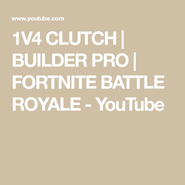 1v4 Clutch Builder Pro Fortnite Battle Royale Youtube