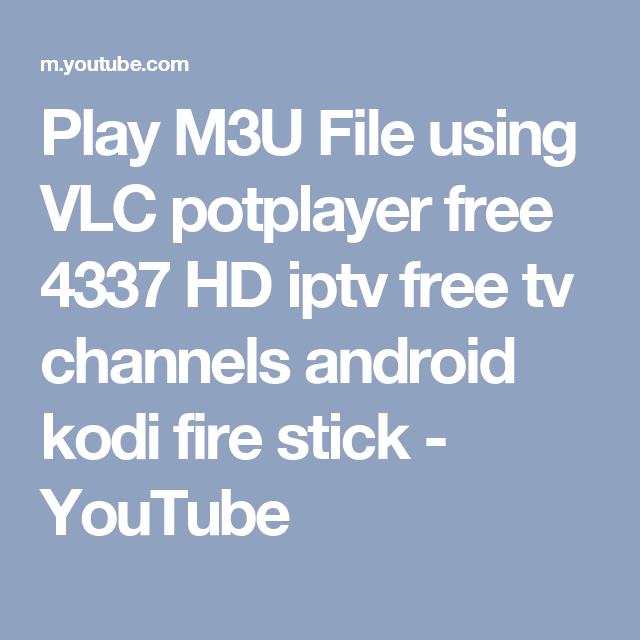 Play M3U File using VLC potplayer free 4337 HD iptv free tv