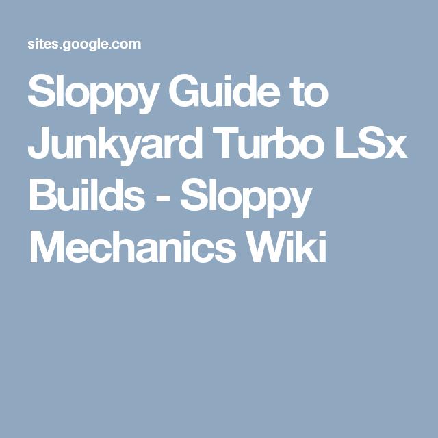 Sloppy Guide To Junkyard Turbo Lsx Builds Sloppy Mechanics Wiki
