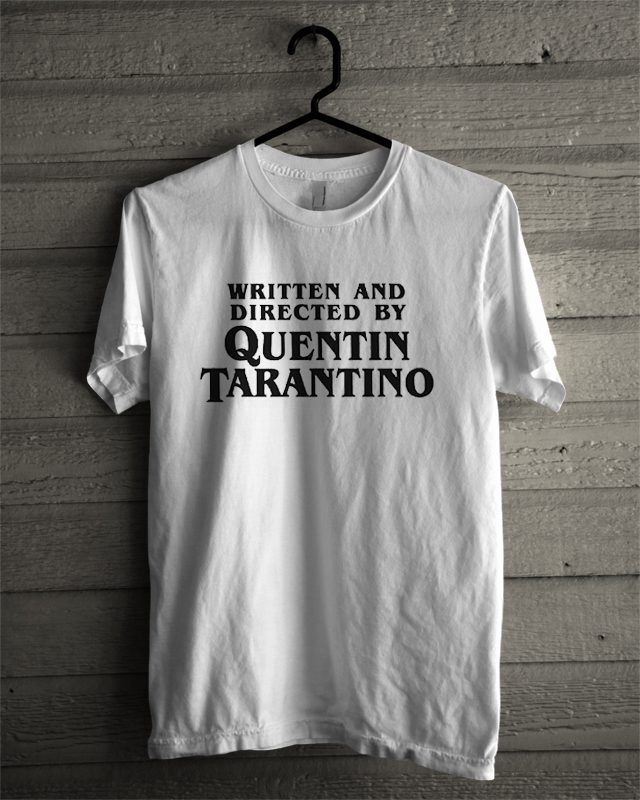 f60edd9c062719 Written And Directed By Quentin Tarantino T-Shirt