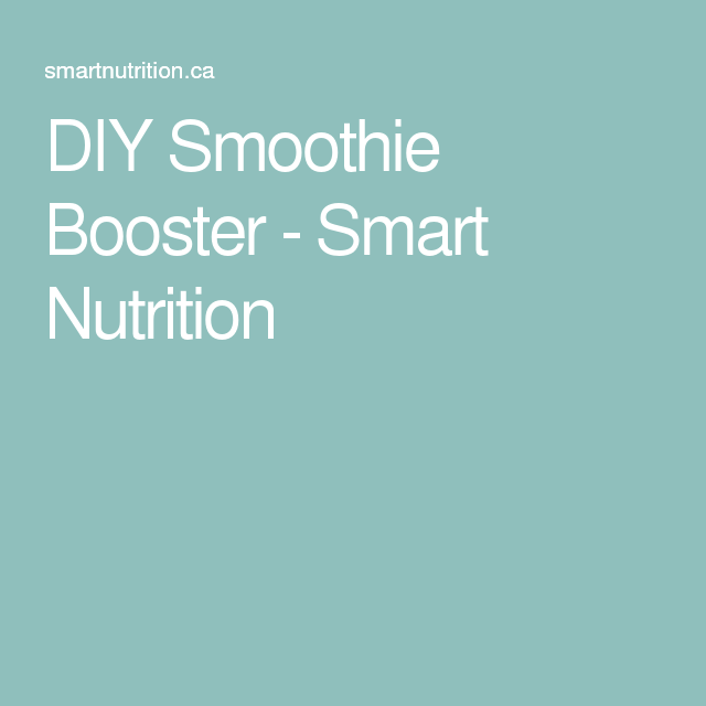 DIY Smoothie Booster - Smart Nutrition
