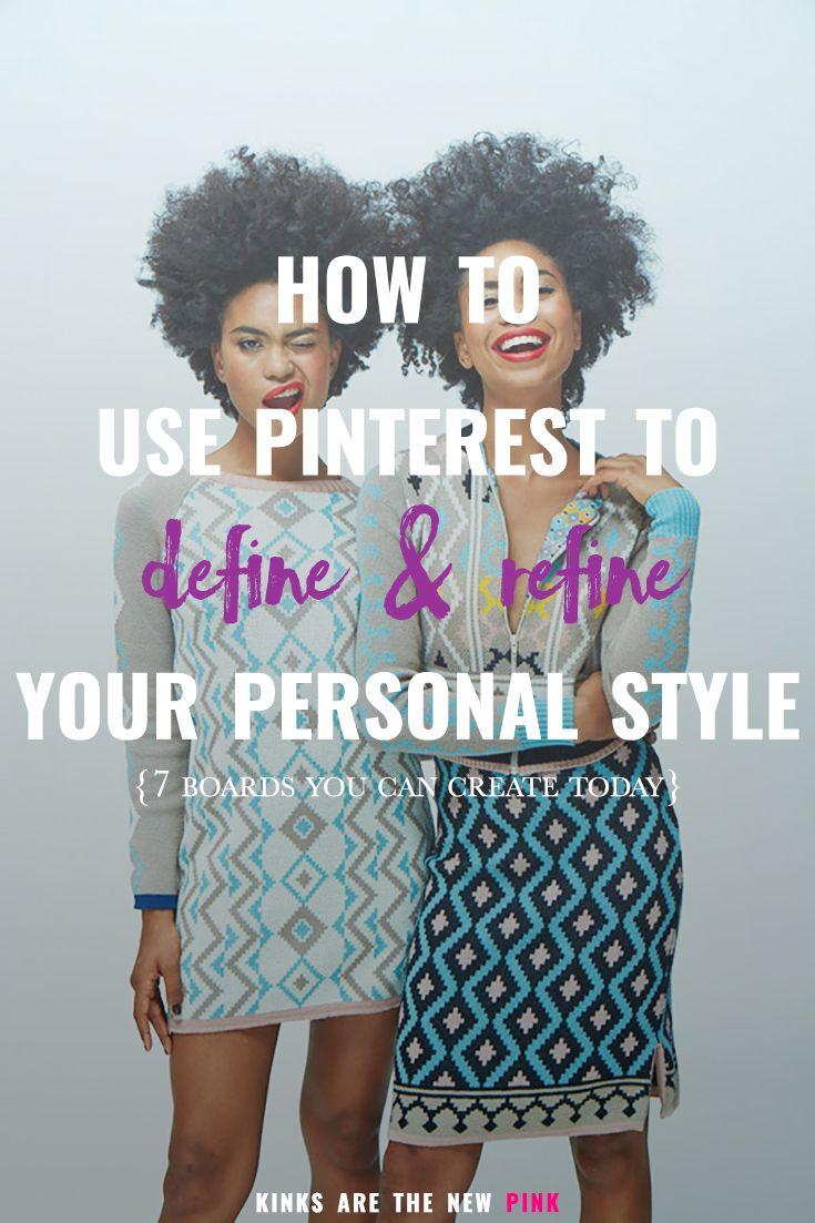 Wardrobe Define: How To Use Pinterest To Define & Refine Your Style