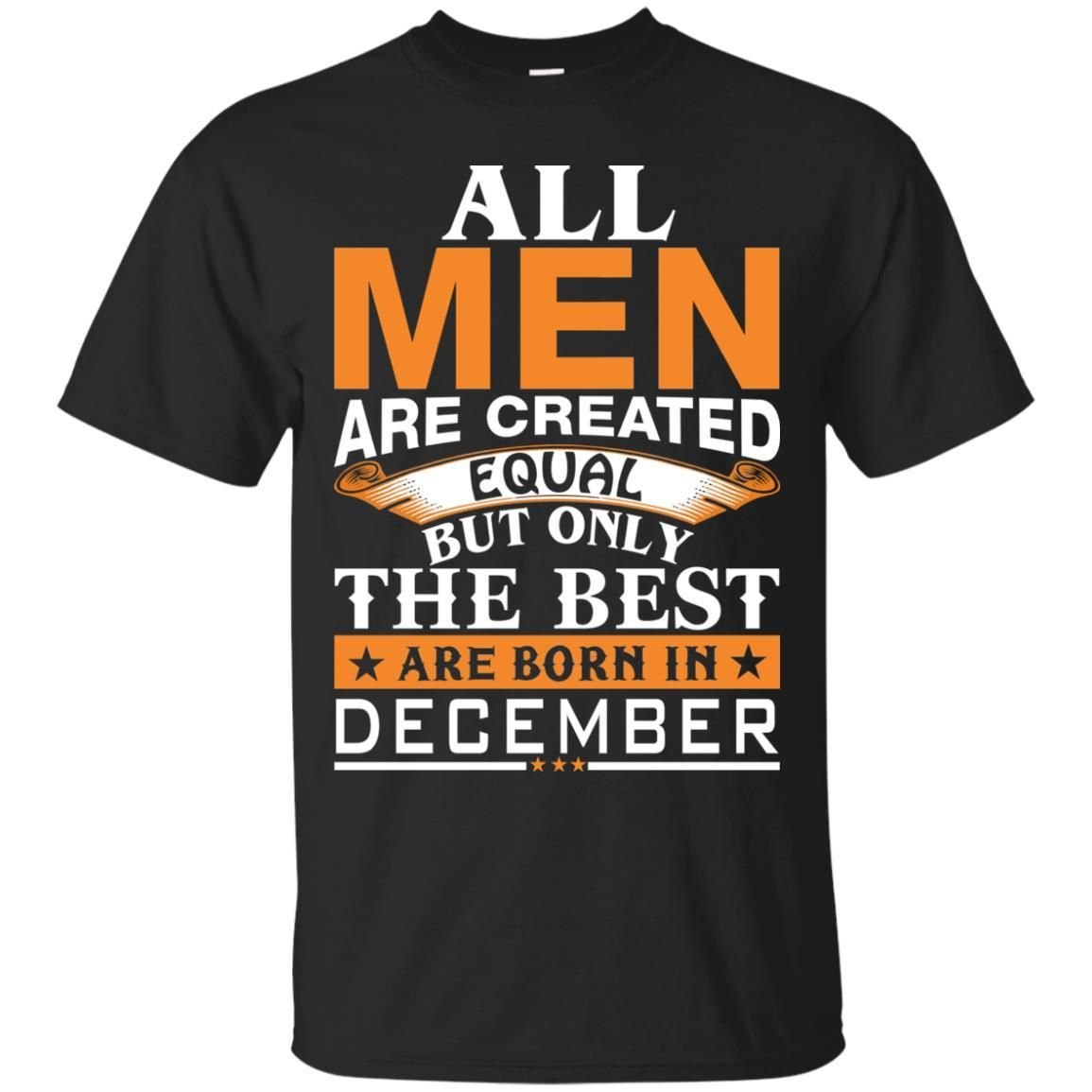 9cc82f17a Vin Diesel: All Men Created Equal But Best Born In December shirt ...