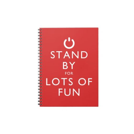Notebook Stand By For Lots Of Fun A Variation Of Keep Calm And