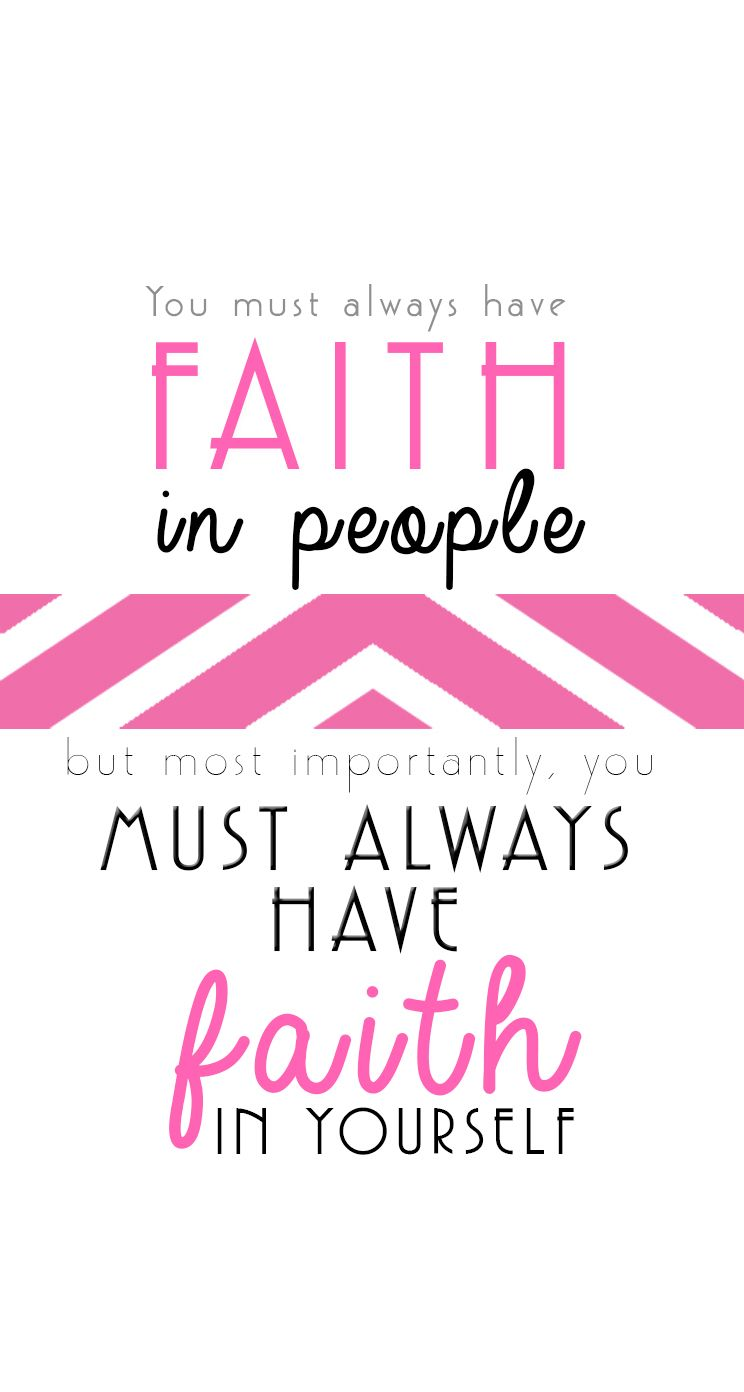 "You Must: ""You Must Always Have Faith In People, But Most Important"