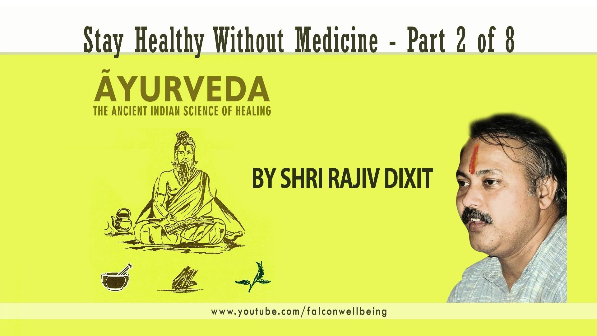 Rajiv Dixit - Stay Happy Without Medicine - Part 2 of 8