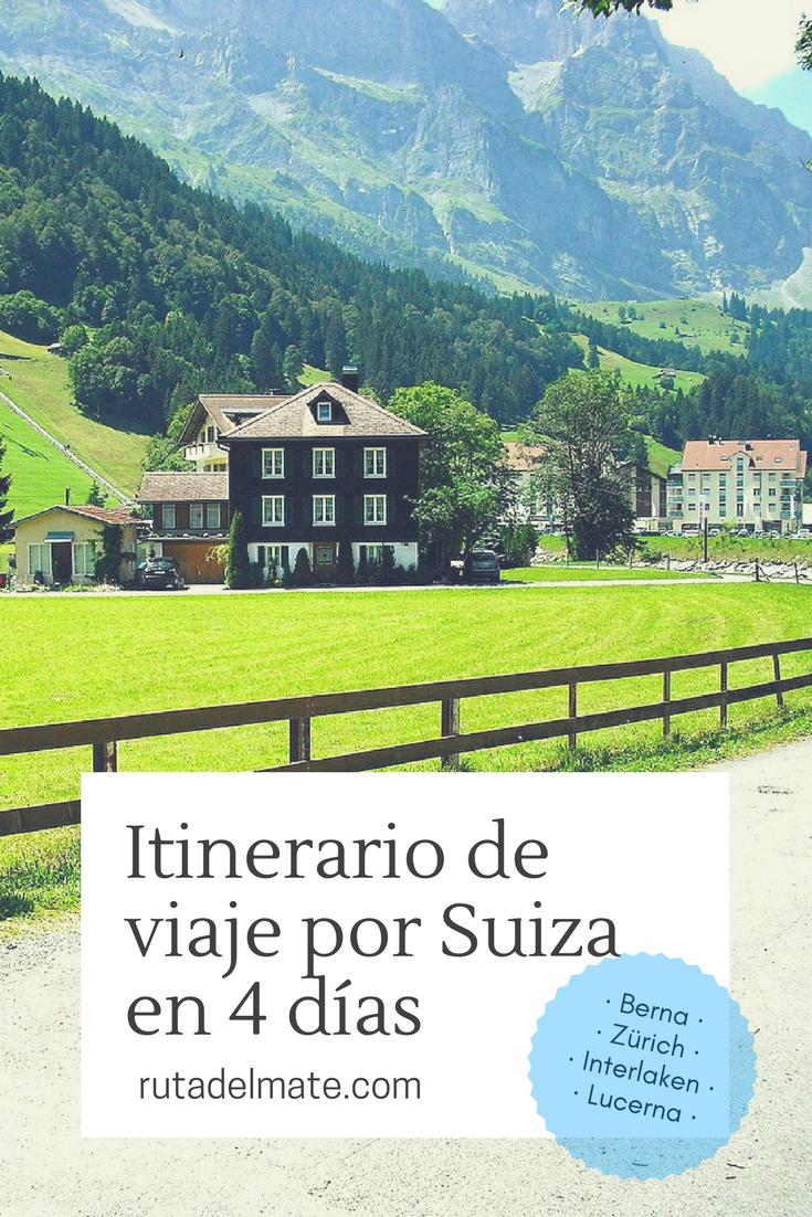 Itinerario De 4 Días Para Viajar Y Visitar Suiza Ruta Del Mate Viajar A Suiza Viaje A Suiza Viajes Express