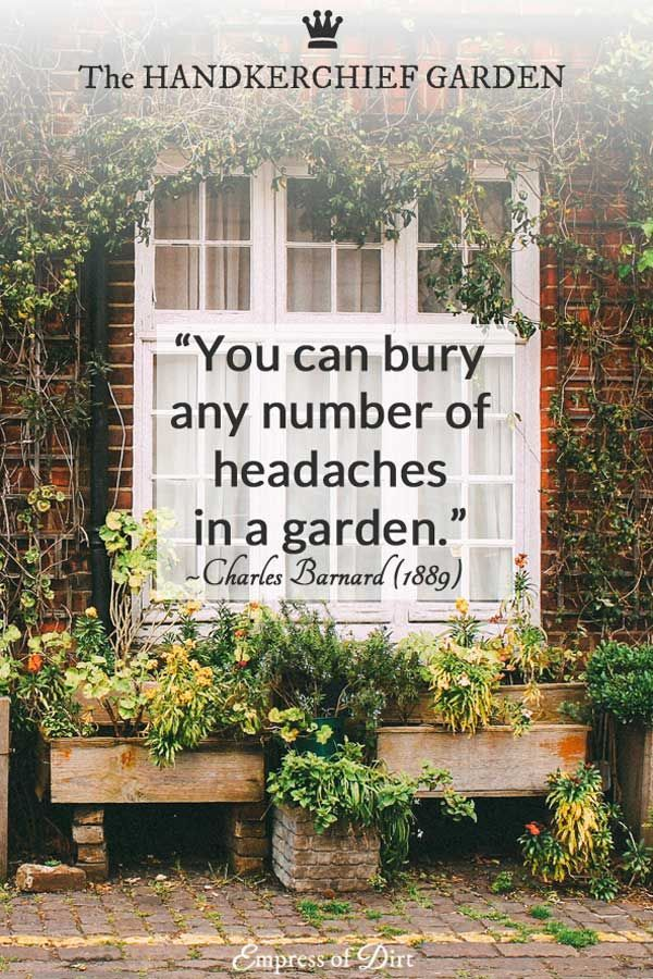 you can bury any number of headaches in a garden charles barnard the handkerchief garden 1889