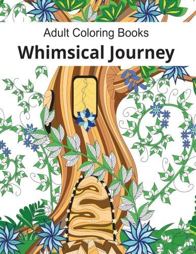 Adult Coloring Books: Whimsical Journey Coloring Books fo...