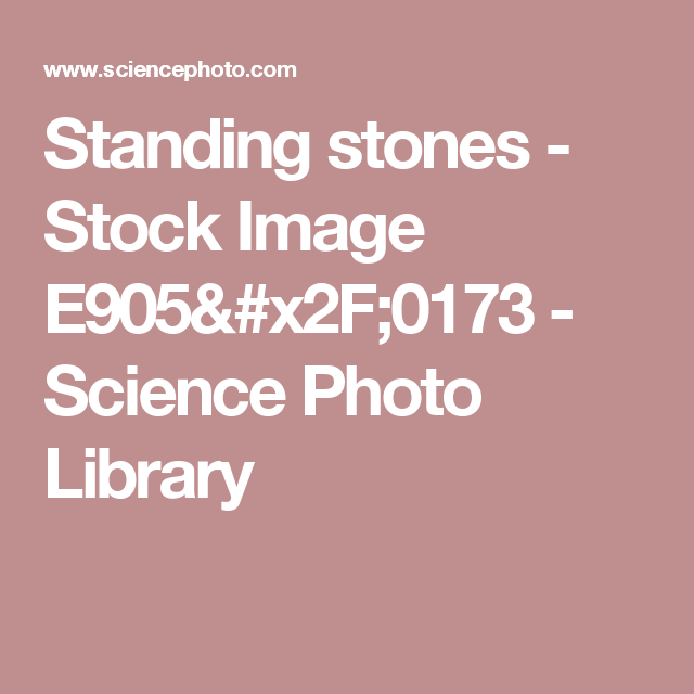 Standing stones - Stock Image E905/0173 - Science Photo Library