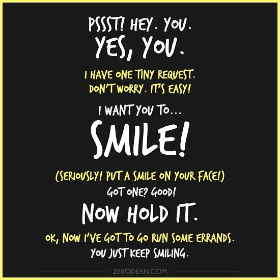 Oh hey hey you SMILE Keep smiling inspirationalquotes