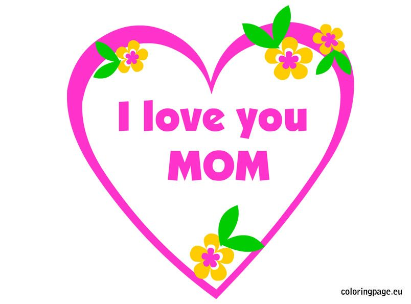 Mothers Day I Love You Mom Mothers Day Pinterest Sunday