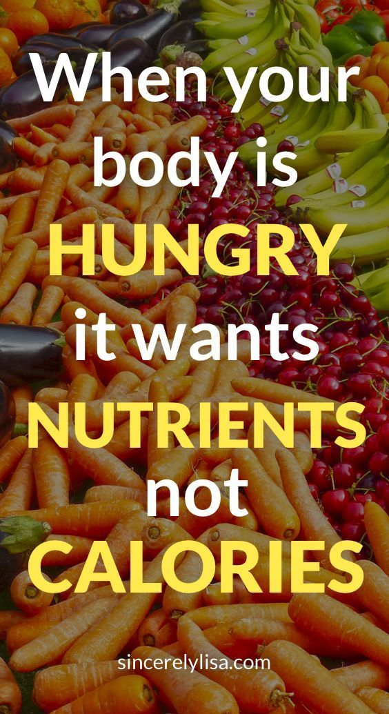 when your body is hungry it wants nutrients not calories fitness inspiration fitspiration http itz my com