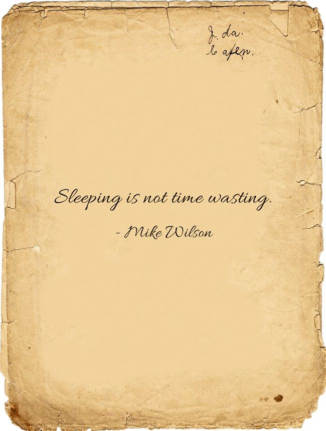 Sleeping is not time wasting