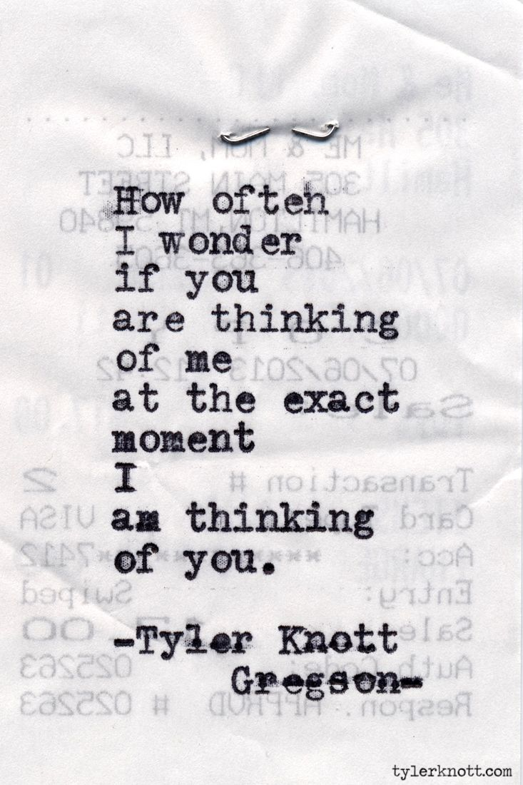 How Often I Wonder If You Are Thinking Of Me At The Exact Moment I