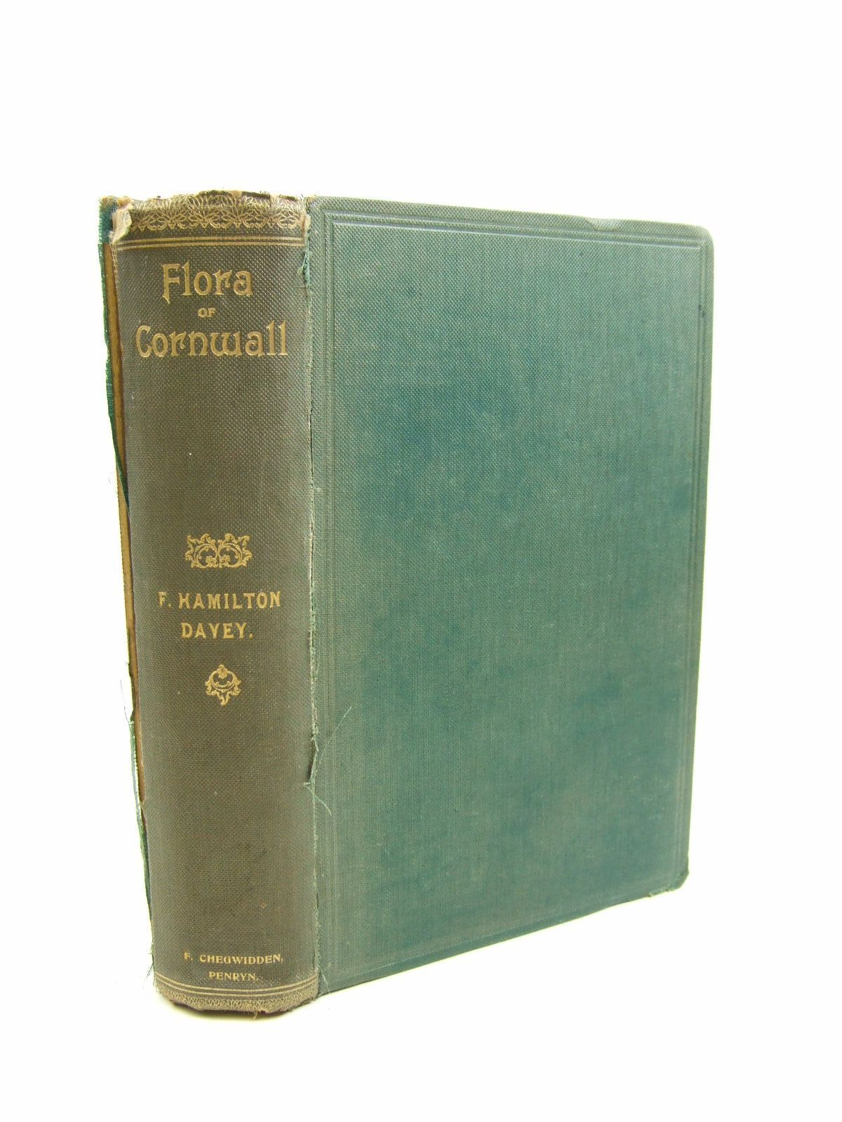 'FLORA OF CORNWALL' (1909) | F. Hamilton Davey:  Published by F. Chegwidden. 1st edition.  'Good condition. Green cloth boards, gilt title to spine. Being an account of the flowering plants and ferns found in the county of Cornwall including the Scilly Isles. With six portraits and a map. 570 pages including list of subscribers.  Name stamp to front endpaper. Contents very good. Spine split and browned.'     ✫ღ⊰n