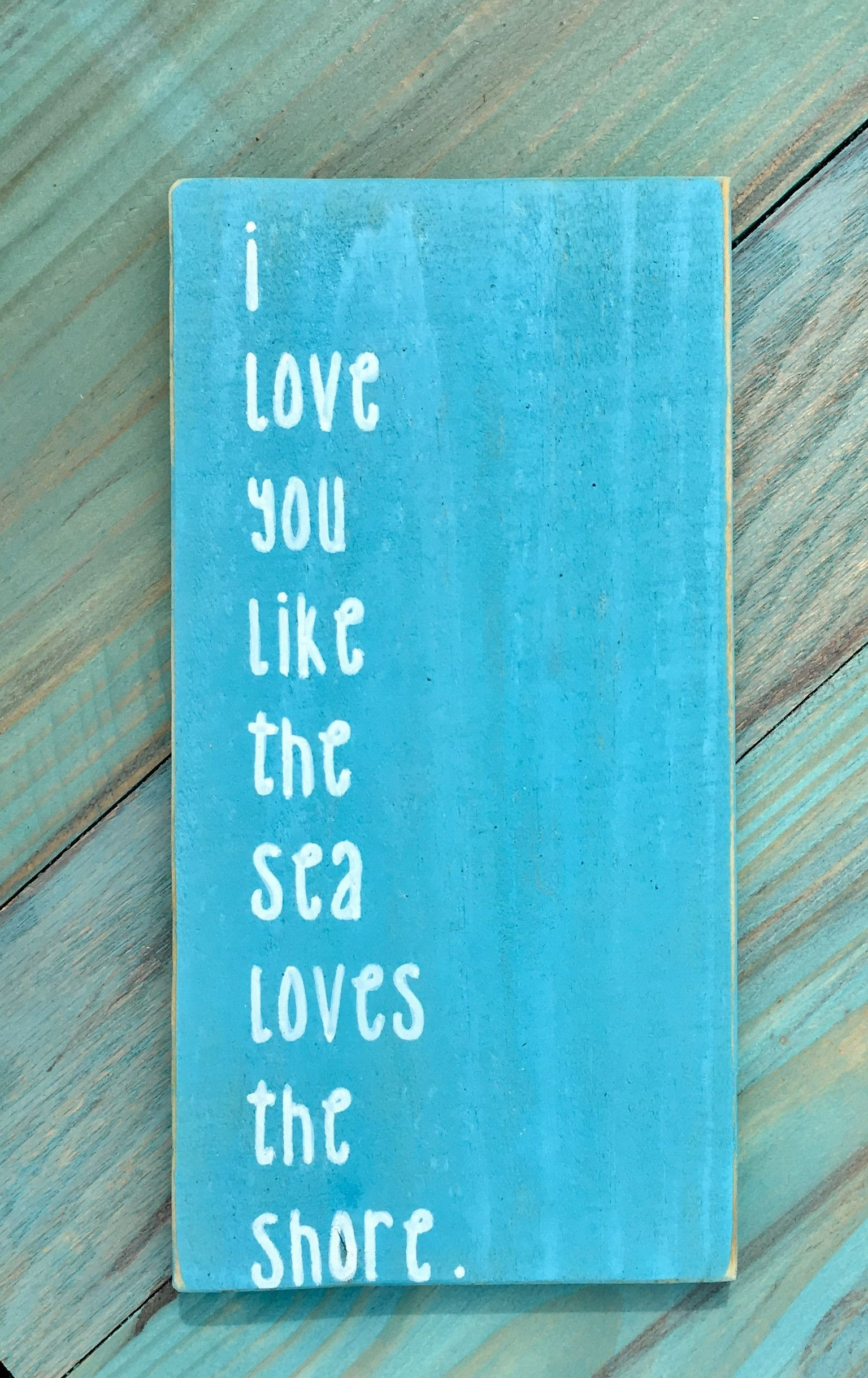 I love you like the sea loves the shore beach sign rustic beach sign