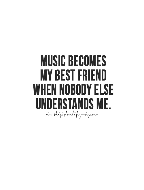 Music Love Quotes More Quotes, Love Quotes, Life Quotes, Live Life Quote, Moving On  Music Love Quotes
