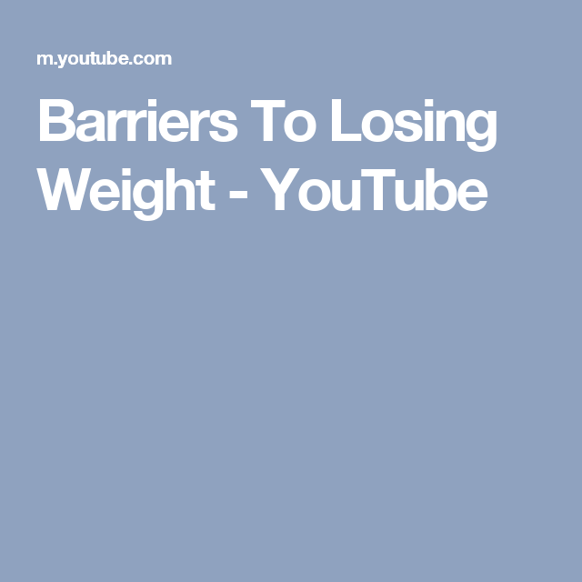 Barriers To Losing Weight - YouTube