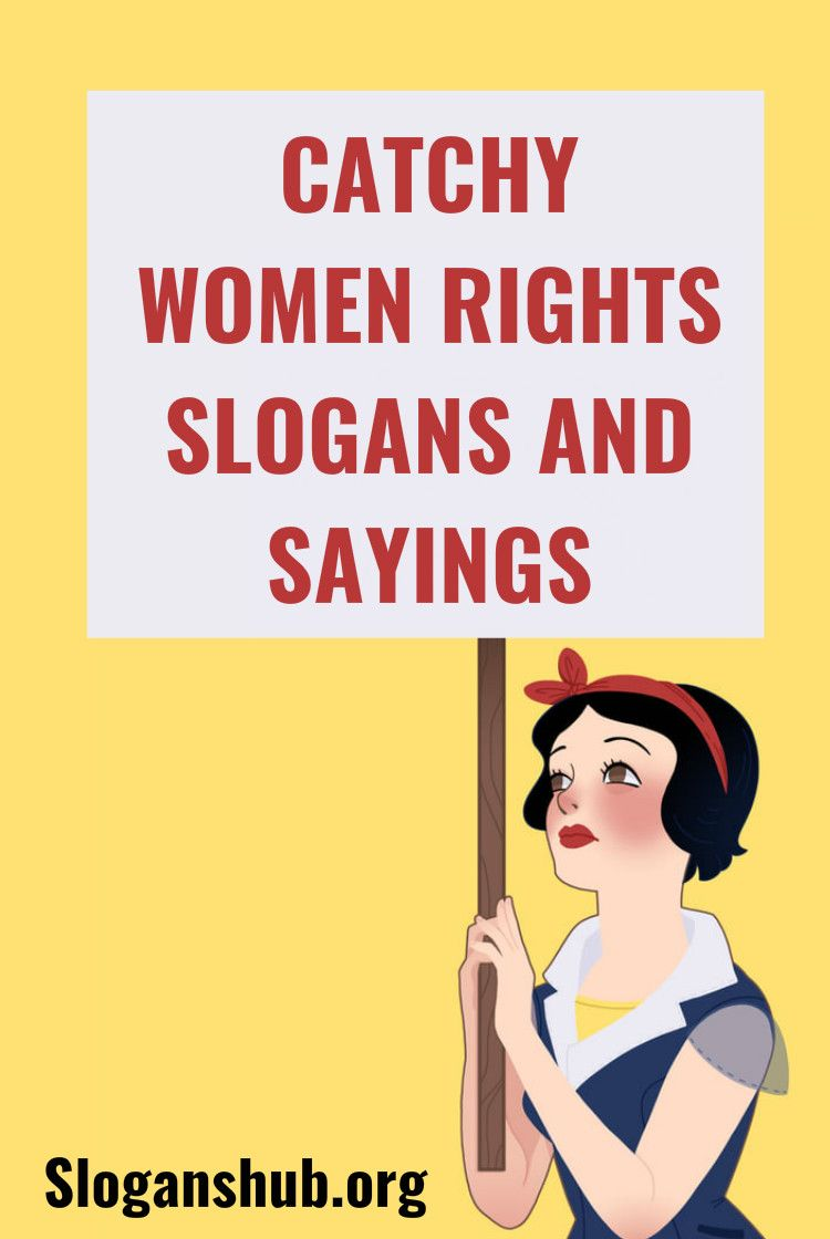 60 Catchy Women Rights Slogans And Sayings Click To See 60 Catchy