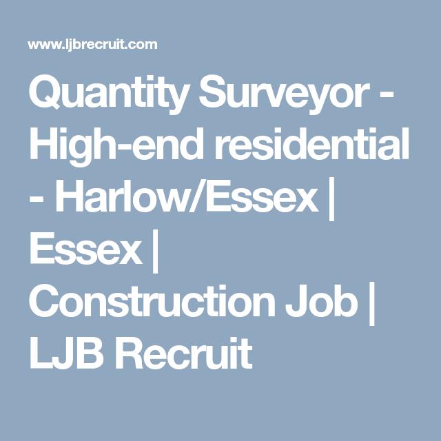 Quantity Surveyor High End Residential Harlow Essex Essex Construction Job Ljb Recruit Hiring Jobs Career Rec Recruitment Construction Jobs Job
