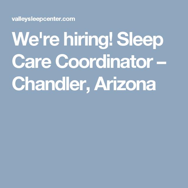 We're hiring! Sleep Care Coordinator – Chandler, Arizona
