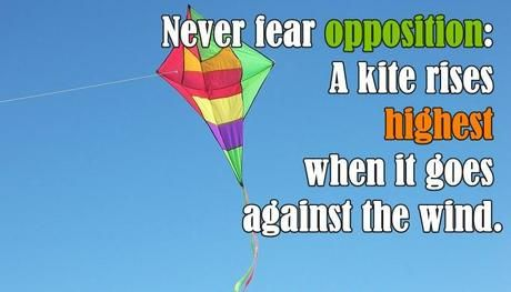 Never fear opposition Inspirational Quote