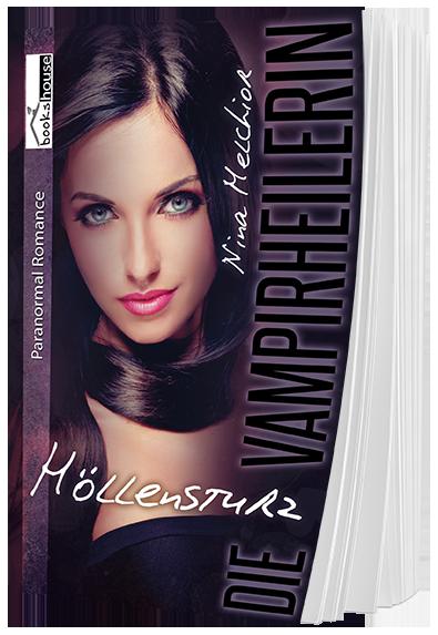 """""""Höllensturz - Die Vampirheilerin 3"""" von Nina Melchior ab Mai 2016 im bookshouse Verlag. www.buecher.bookshouse.de/buecher/Hoellensturz___Die_Vampirheilerin_3/"""