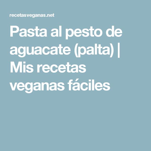Pasta al pesto de aguacate (palta)   Mis recetas veganas fáciles