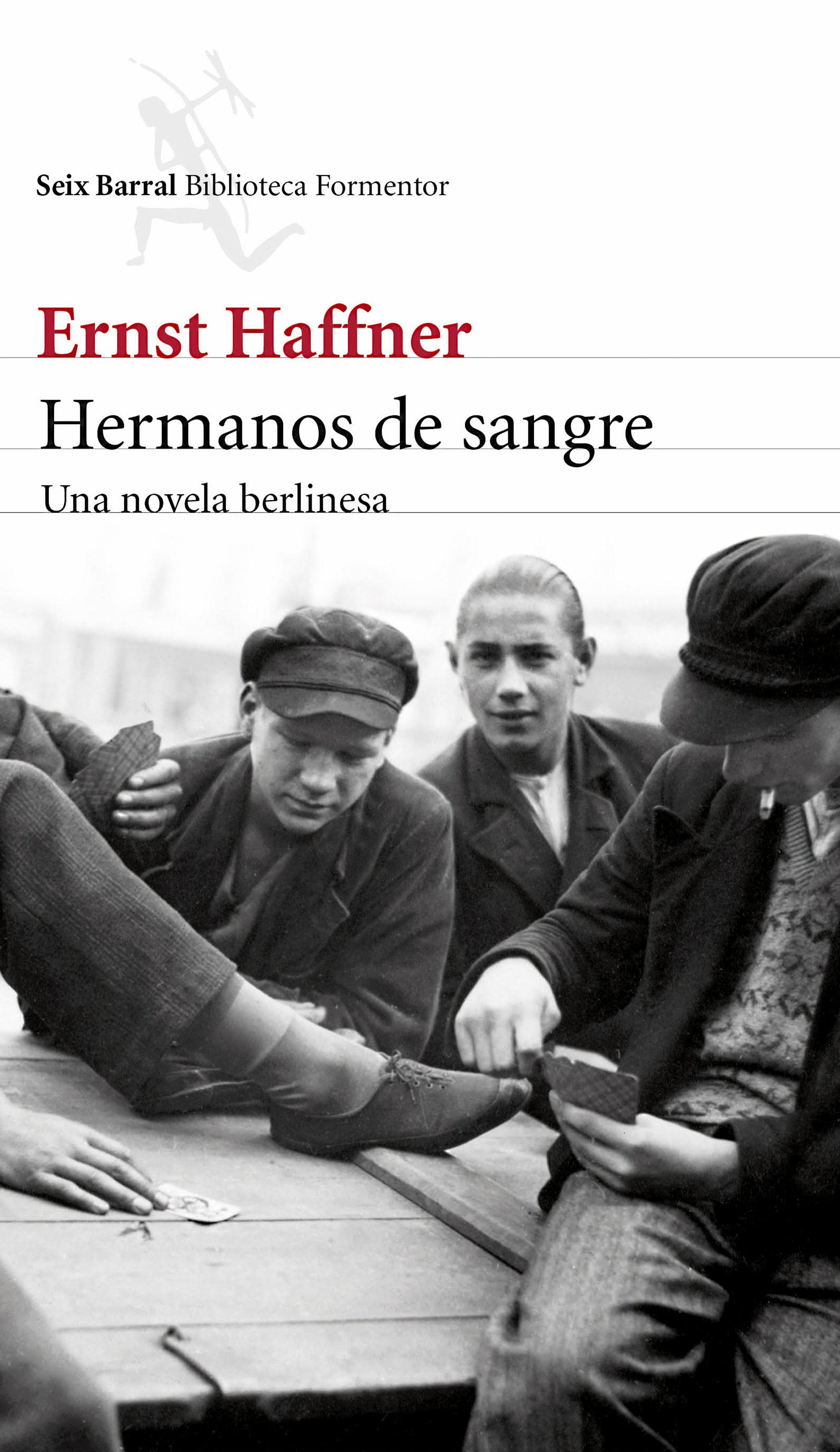 Hermanos de sangre de Ernst Haffner Editorial Seix Barral Signatura N HAF her