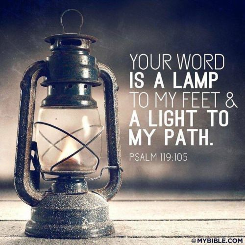 Your word is a lamp to my feet . And a light to my path. - Psalm ...