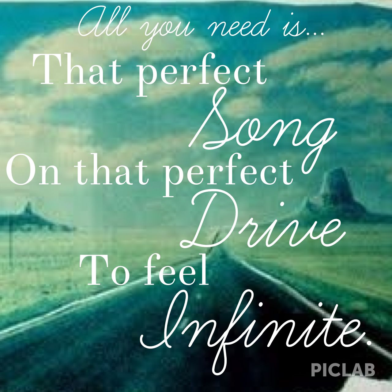 Perfect All You Need Is That Perfect Song On That Perfect Drive To Feel Infinite.  Perks