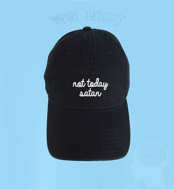 NOT TODAY SATAN Dad Hat Embroidered Black Baseball Cap Low  7048ca804c5f