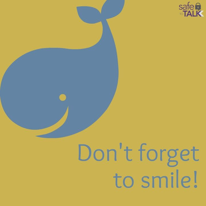 safetotalk don t for to smile quote