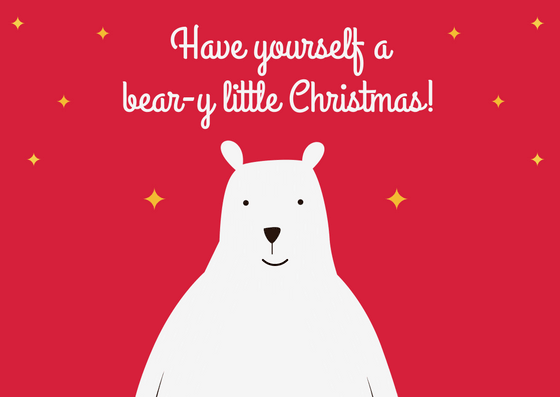 have yourself a bear y little christmas