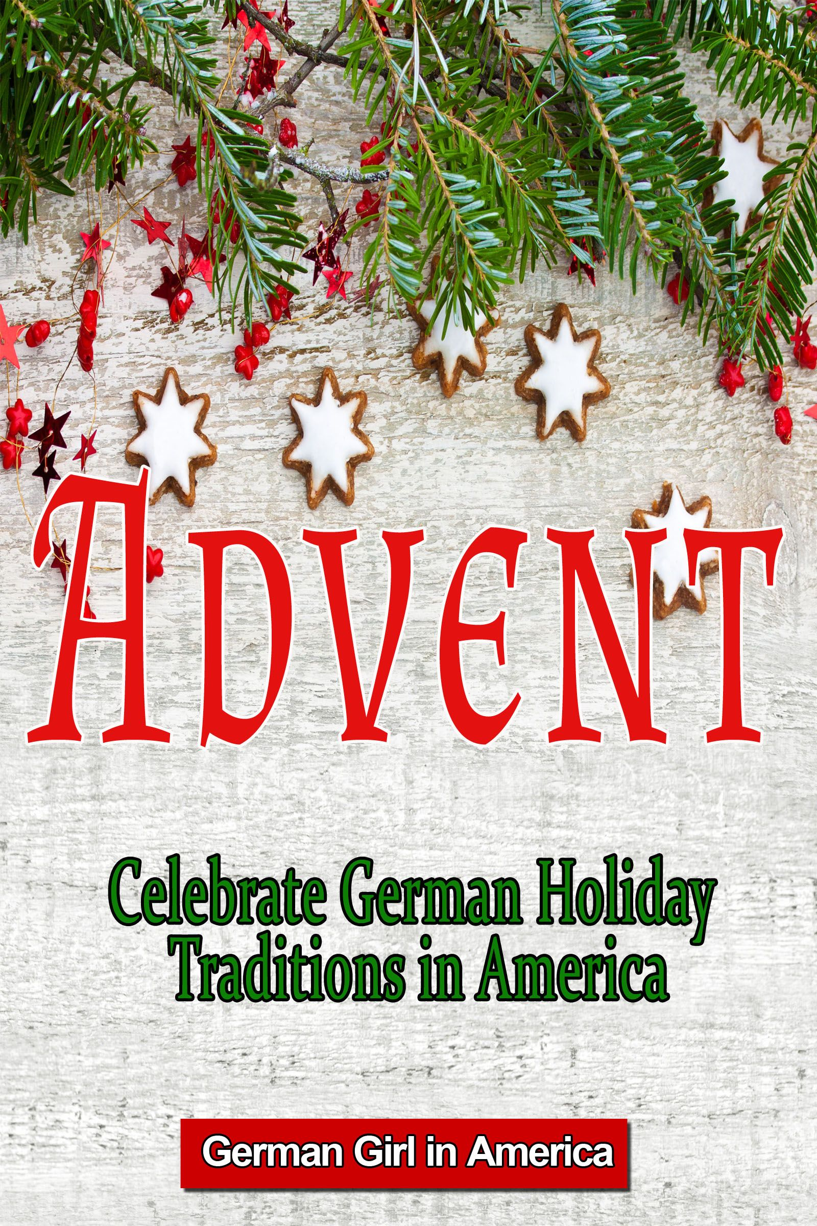 Advent – Celebrate German Holiday Traditions in America