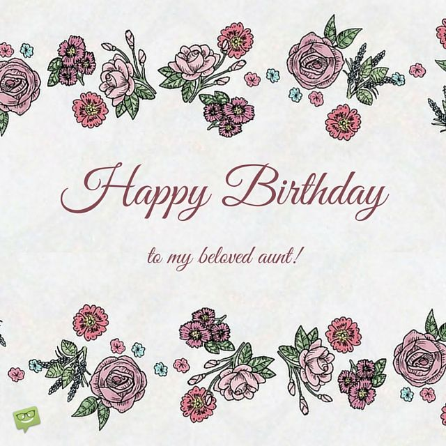 Birthday Wishes For Your Aunt Aunt Happy Birthday And Birthdays