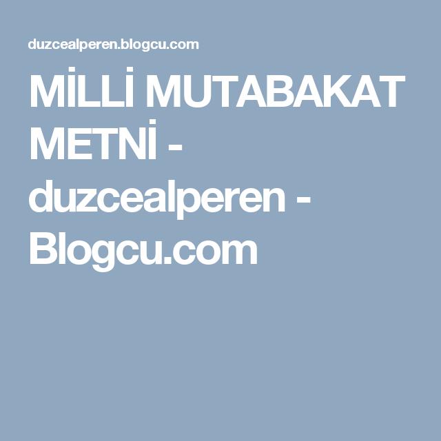MİLLİ MUTABAKAT METNİ - duzcealperen - Blogcu.com