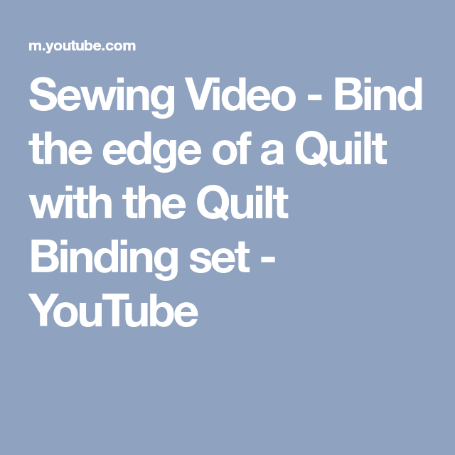 Bind The Edge Of A Quilt With The Quilt