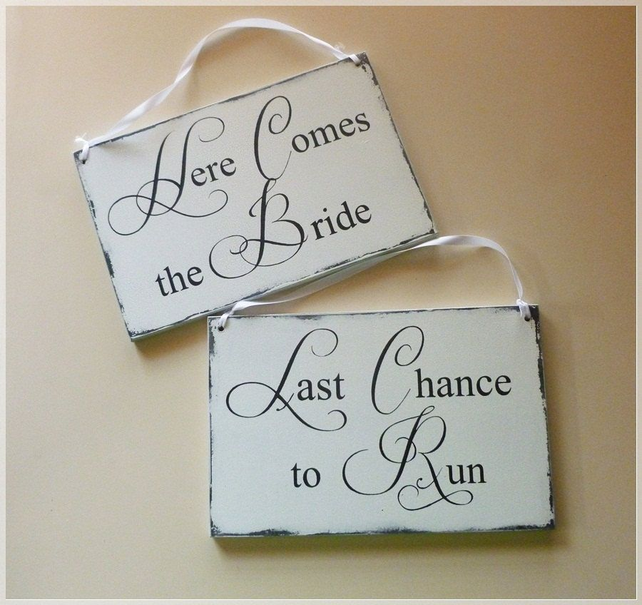 Here Comes The Bride And Last Chance To Run Vintage Style Wedding Signs Wedding Ceremony Signs Vintage Wedding Romantic Here Comes The Bride