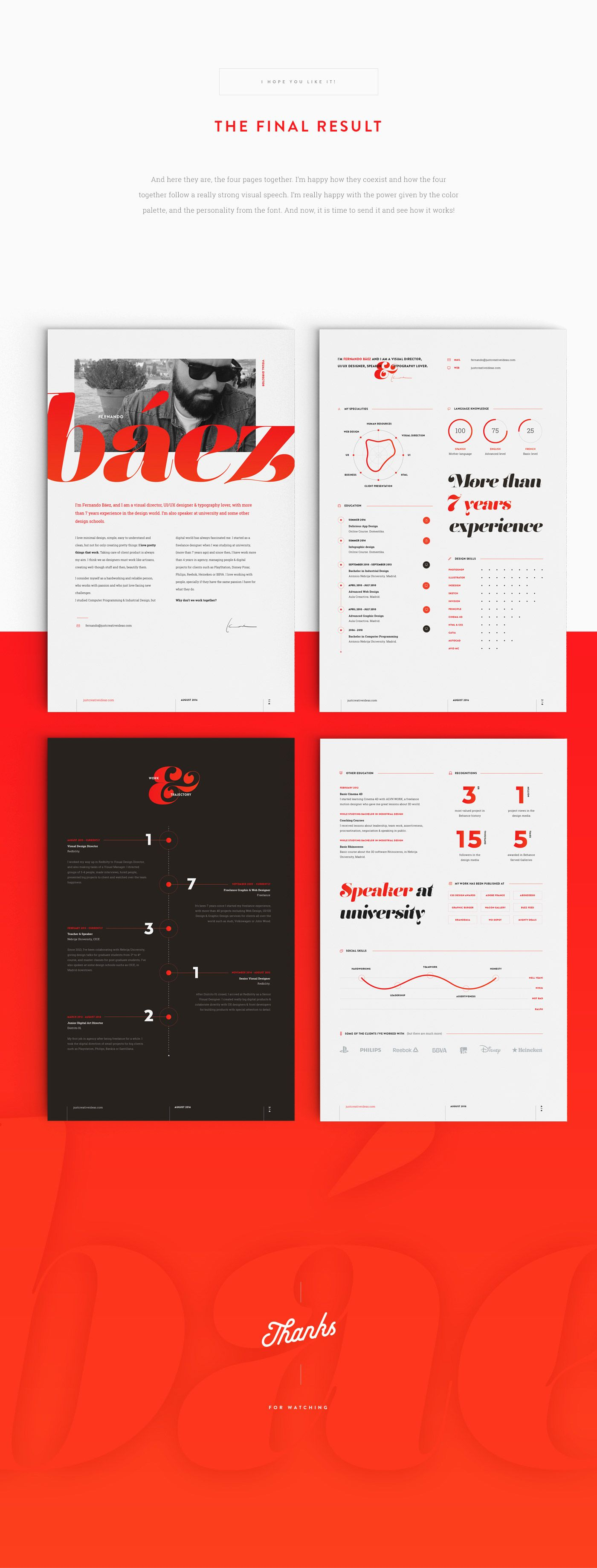 After a couple of years with the old one, here is the new version of my Resume/CV. With a strong use of type and color, it has been designed to be extremely easy and quick to read, and stand out from the rest.