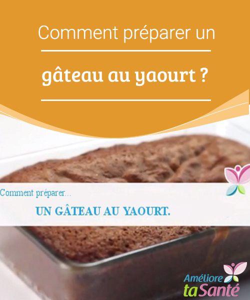 Comment preparer le gateau au yaourt
