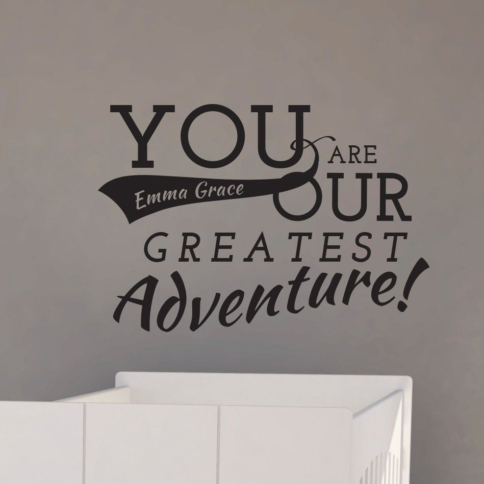 You Are Our Greatest Adventure Personalized Customized Nursery - Custom vinyl wall decals sayings for office