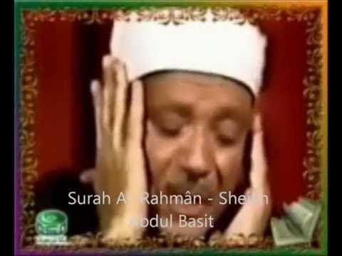 Surah Ar-Rahman - Qari Abdul Basit Abdus Samad - Beautiful