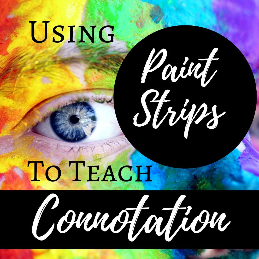 Using Paint Strips To Teach Connotation