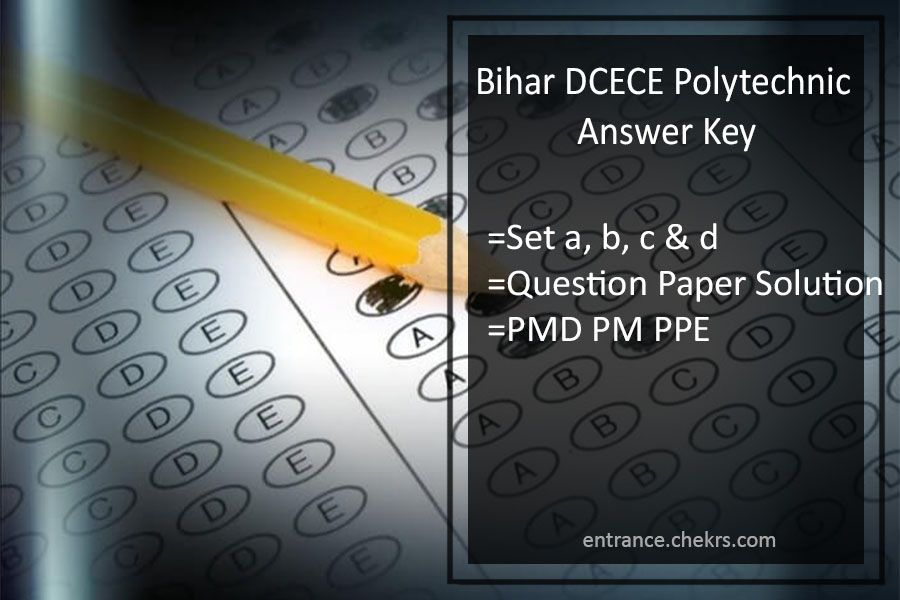 Bihar DCECE Polytechnic Answer Key 2017  Entrance Exam PPE PMD PM     Bihar DCECE Polytechnic Answer Key 2017 Entrance Exam PPE PMD PM Paper  Solution   http