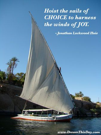 Hoist The Sails Of CHOICE Sailing Quote Sailboat Quotes Custom Inspirational Sailing Quotes