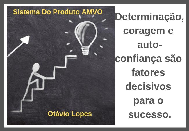Determinação, coragem e auto-confiança são fatores ...