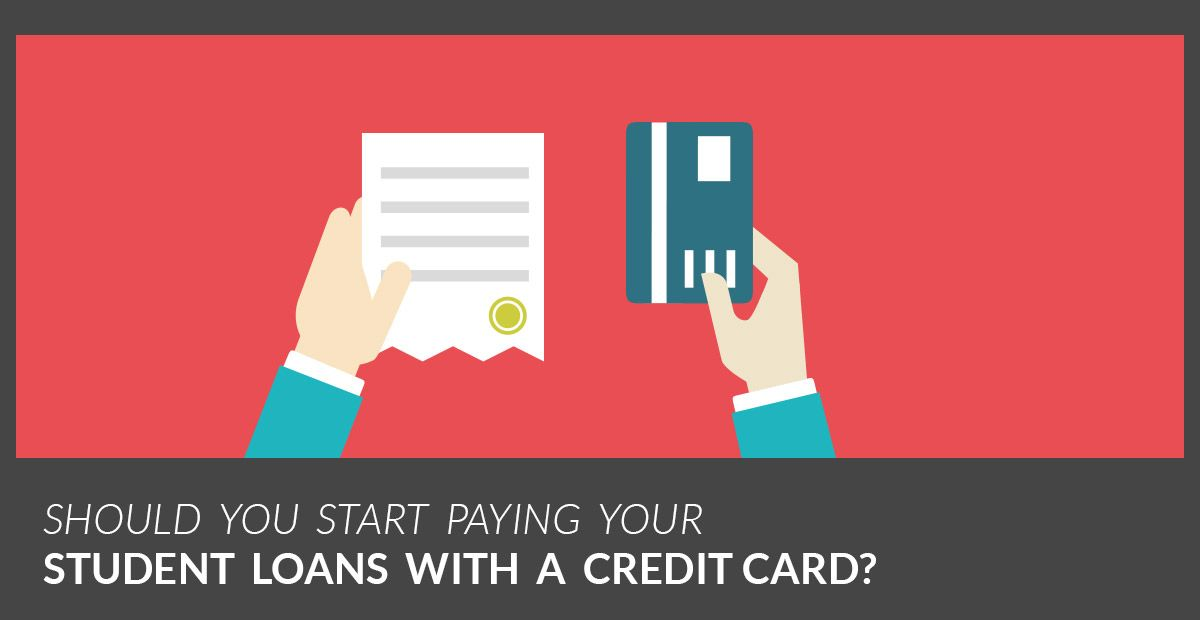 When To Pay Your Student Loans With A Credit Card Get Lenny Student Loans Student Credit Card